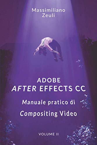 Adobe After Effects CC - Manuale pratico di Compositing Video (Volume 2): Interno a Colori