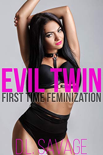 Evil Twin: First Time Feminization (English Edition)
