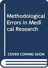 Methodological Errors in Medical Research: An Incomplete Catalogue