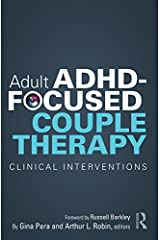 Adult ADHD-Focused Couple Therapy: Clinical Interventions Kindle Edition