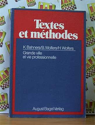 Textes et méthodes - Grand ville et vie professionnelle (Arbeitsbücher für Französischkurse in der Sekundarstrufe II)