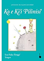Der kleine Prinz. Ko e Ki'i Pilinisi': Der kleine Prinz Tongaisch