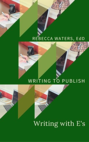Book: Writing with E's (Writing to Publish Book 3) by Rebecca Waters