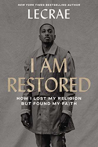 Compare Textbook Prices for I Am Restored: How I Lost My Religion but Found My Faith  ISBN 0025986358037 by Moore, Lecrae