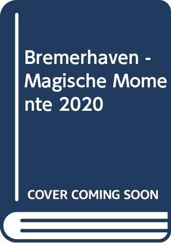 Bremerhaven - Magische Momente 2020