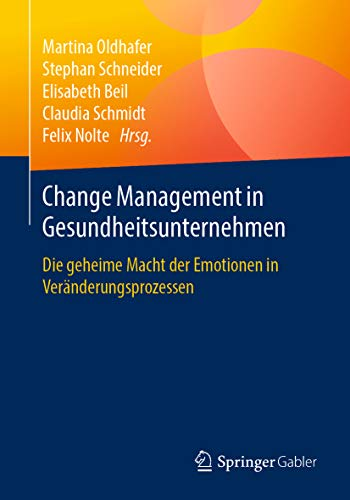 Change Management in Gesundheitsunternehmen: Die geheime Macht der Emotionen in Veränderungsprozessen