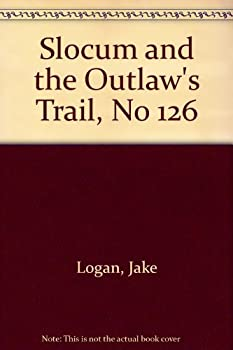 Slocum and the Outlaw's Trail - Book #126 of the Slocum