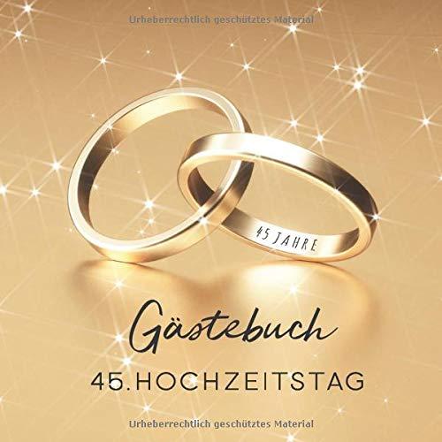 Gästebuch: Gästebuch zum 45. Hochzeitstag - Gold Edition - 150 Seiten