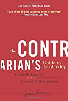 The Contrarian's Guide to Leadership (J-B Warren Bennis Series)