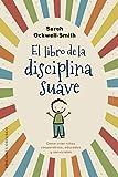 El Libro De La Disciplina suave (Psicología)