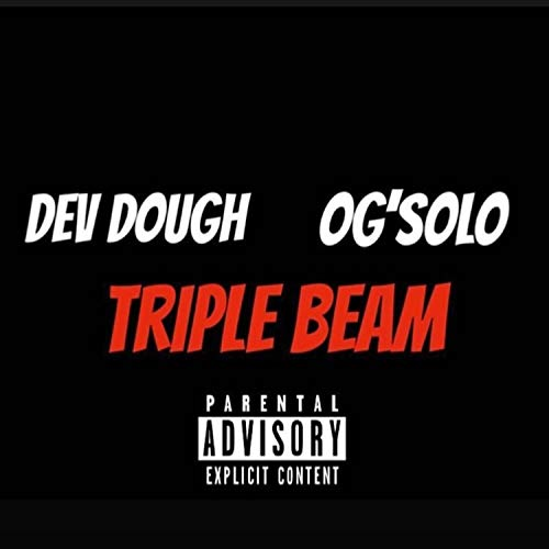Triple Beam (feat. Og'solo) [Explicit]