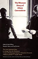 The Warsaw Diary of Adam Czerniakow: Prelude to Doom (Published in Association with the United States Holocaust Me)