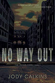 No Way Out (The Hexon Code Book 5) by [Jody Calkins]