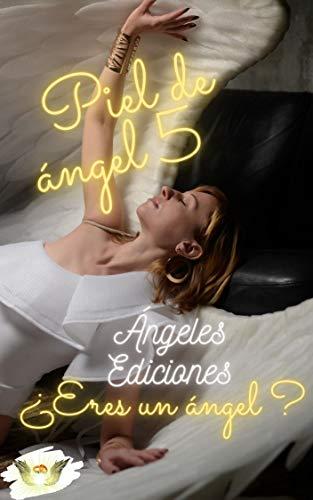Piel de ángel: ¿Eres un ángel? de Ángeles Ediciones