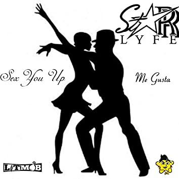 Sex You up Me Gusta