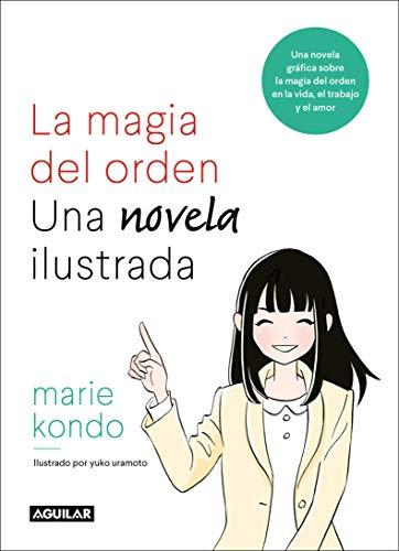 La magia del orden. Una novela ilustrada: Una novela gráfica sobre la magia del orden en la vida, el trabajo y el amor (Tendencias)