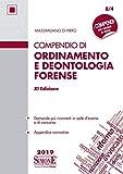 Compendio di ordinamento e deontologia forense...