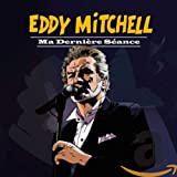 Ma dernière séance von Eddy Mitchell