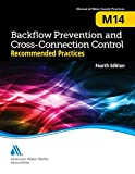 Backflow Prevention and Cross-Connection Control: Recommended Practices (M14): AWWA Manual of Water Supply Practice