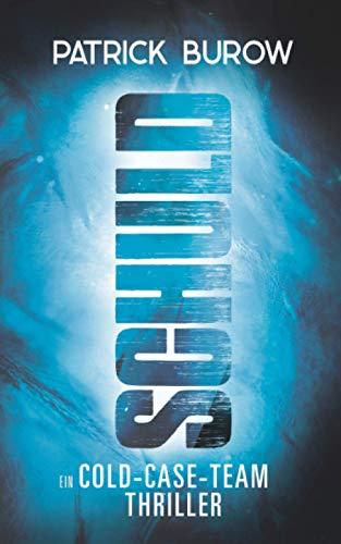 Buchseite und Rezensionen zu 'Schuld: Ein Cold-Case-Team Thriller' von Patrick Burow