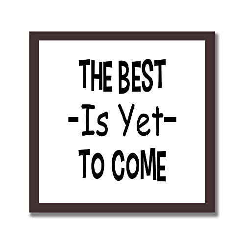 Wall Decor Signs with Inspirational Sayings 12 x 12 inches Rustic Wood Framed Modern Farmhouse Wall Hanging Art for Home, Kitchen, Bathroom - The Best is Yet to Come