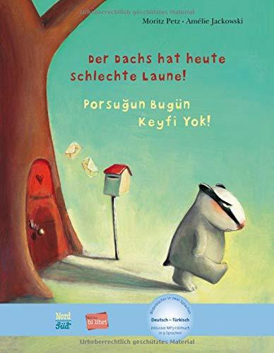Der Dachs hat heute schlechte Laune!: Kinderbuch Deutsch-Türkisch mit MP3-Hörbuch als Download
