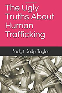 The Ugly Truths about Human Trafficking
