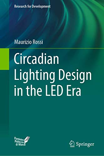 Compare Textbook Prices for Circadian Lighting Design in the LED Era Research for Development 1st ed. 2019 Edition ISBN 9783030110864 by Rossi, Maurizio