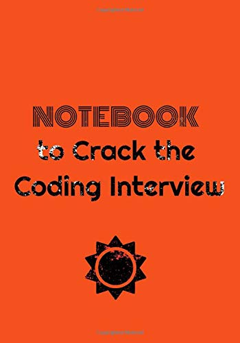 Notebook to Crack the Coding Interview: Get the Job at FAANG