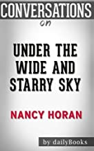 Conversations on Under the Wide and Starry Sky Nancy Horan