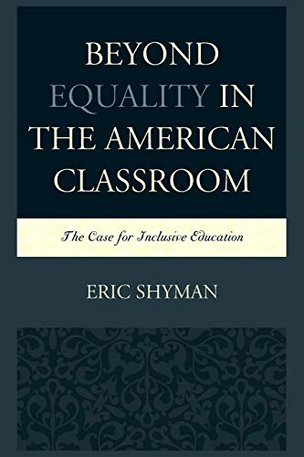 Compare Textbook Prices for Beyond Equality in the American Classroom: The Case for Inclusive Education Reprint Edition ISBN 9781498515634 by Shyman, Eric