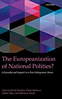 The Europeanization of National Polities?: Citizenship and Support in a Post-Enlargement Union (Intune)