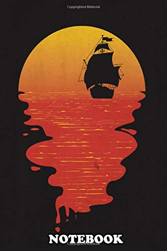 Notebook: When The Pirate Show Up In The Sunset Time , Journal for Writing, College Ruled Size 6