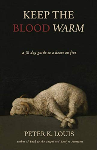Keep the Blood Warm: A 30 Day Guide to a Heart on Fire