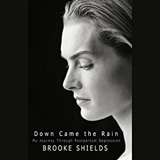 Down Came the Rain     My Journey Through Postpartum Depression              By:                                                                                                                                 Brooke Shields                               Narrated by:                                                                                                                                 Brooke Shields                      Length: 5 hrs and 5 mins     193 ratings     Overall 4.4