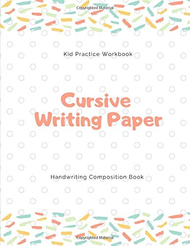 Cursive Writing Paper: Handwriting Practice Workbook for Kids and Teens , 120 pages, 8.5x11 inches  no.6