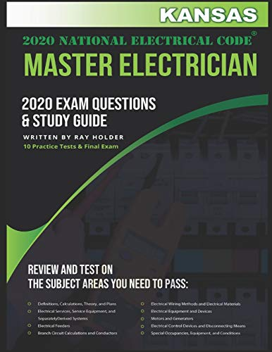 Kansas 2020 Master Electrician Exam Questions and Study Guide: 400+ Questions for study on the 2020 National Electrical Code