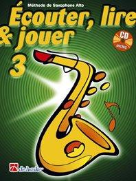 DEHASKE ECOUTER, LIRE ET JOUER VOL.3 SAXOPHONE ALTO OU BARYTON + CD Educatieve boeken Saxofoon