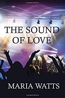 The Sound of Love (The Sound series) (Volume 1)