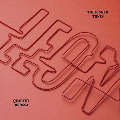 The Pinker Tones & Quartet Brossa