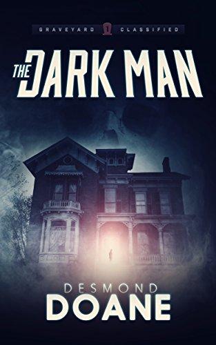 The Dark Man: A Paranormal Thriller (The Graveyard: Classified Paranormal Thriller Series Book 1)