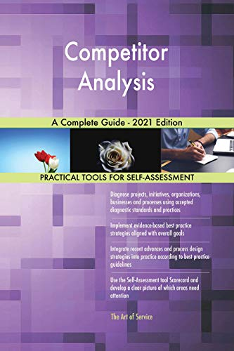Competitor Analysis A Complete Guide - 2021 Edition (English Edition)