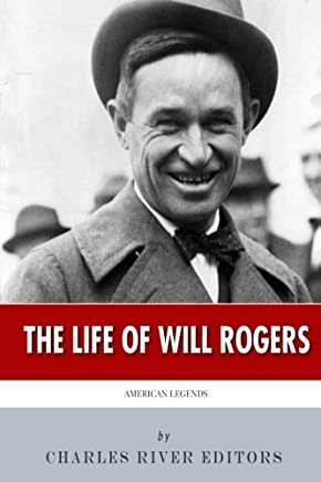 American Legends: The Life of Will Rogers by Charles River Editors (2013-11-27)