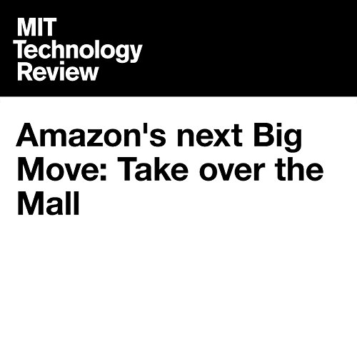 Amazon's Next Big Move: Take Over the Mall audiobook cover art