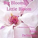 Big Bloom, Little Bloom (The KinderGarden)