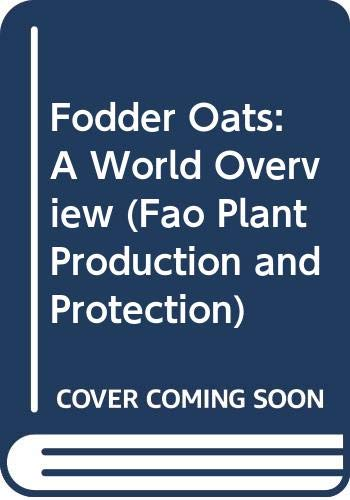 Fodder Oats: A World Overview (Fao Plant Production and Protection)