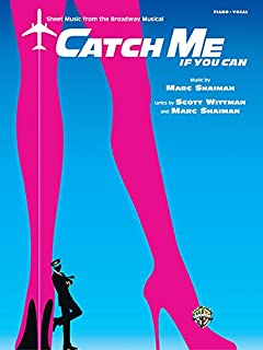 Catch Me If You Can: Sheet Music from the Broadway Musical