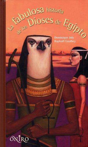 La fabulosa historia de los dioses de Egipto (ONIRO - LIBROS ILUSTRADOS I)