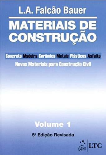 Materiais de Construção Vol. 1: Novos Materiais Para Construção Civil: Volume 1