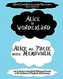 Alice in Wonderland - Alice nel Paese delle Meraviglie: An Italian to English bilingual book with Italian to...